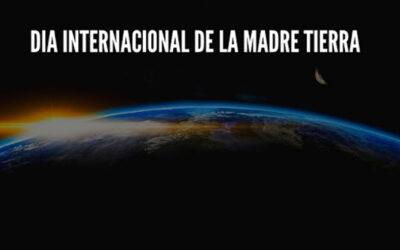 22 de Abril, Día Internacional de la Tierra